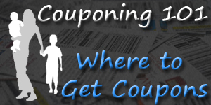 Couponing 101 - Where to get Coupons