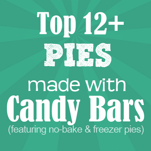 Top 12 Candy Bar Pies on Foodie