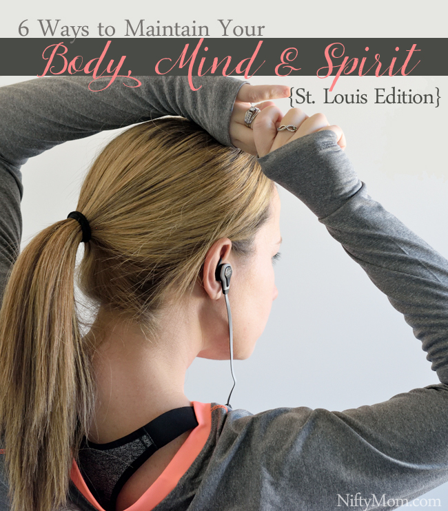 6 Ways to Maintain Your Body, Mind, & Spirit in St. Louis