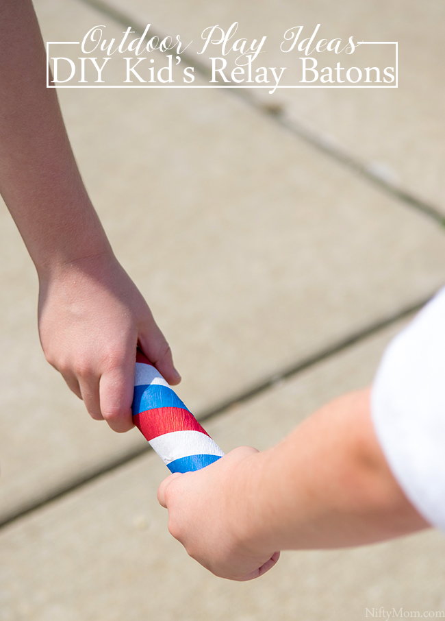 Outdoor Play Idea - Kid's Relays + DIY Kid's Relay Baton