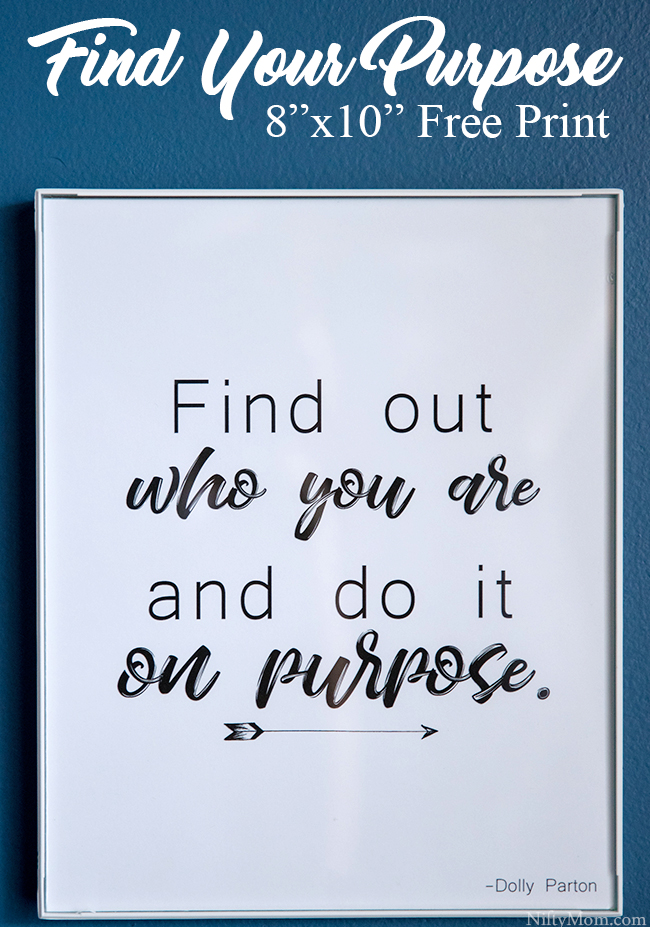 """Find out who you are and do it on purpose."" Free printable quote"