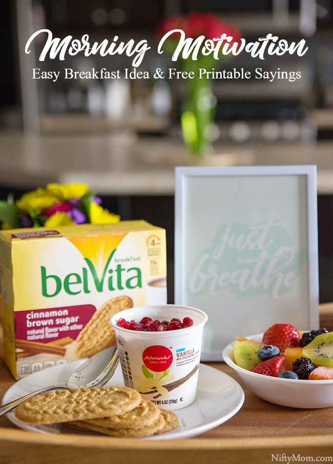 Morning Motivation - Easy Breakfast Idea & Free Printable Sayings